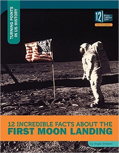 12 great facts about the moon landing by angie smibert
